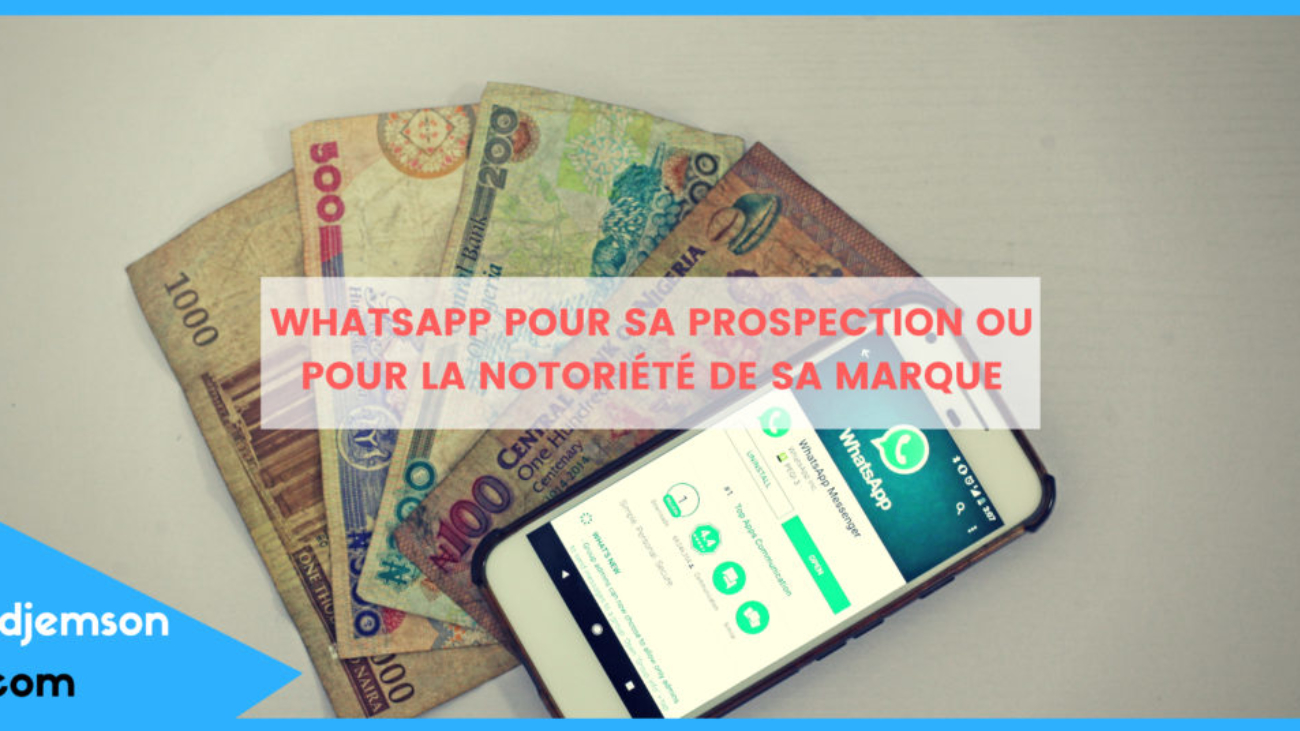Comment Utiliser WhatsApp En 2019 Pour Booster son business